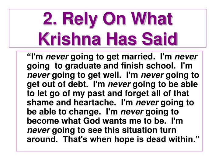 2. Rely On What Krishna Has Said