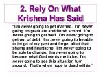 2 rely on what krishna has said