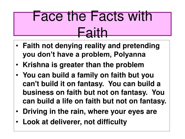 Face the Facts with Faith