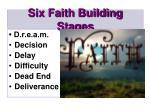 six faith building stages