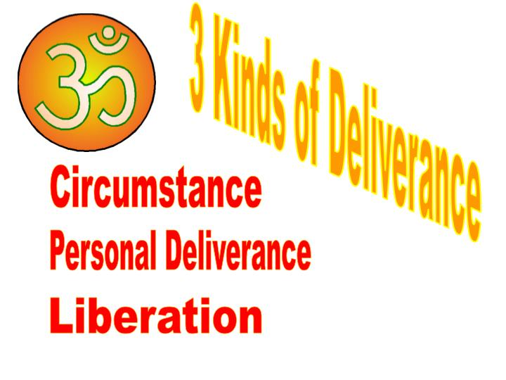 3 Kinds of Deliverance