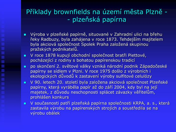 Příklady brownfields na území města Plzně - - plzeňská papírna