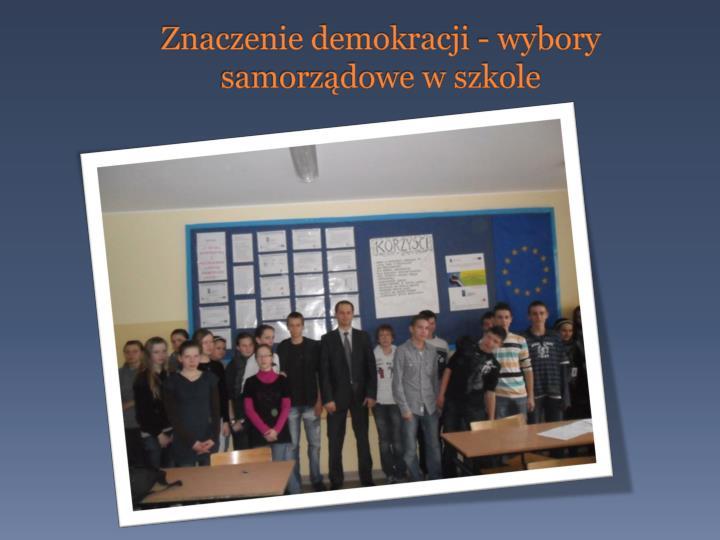 Znaczenie demokracji - wybory samorządowe w szkole