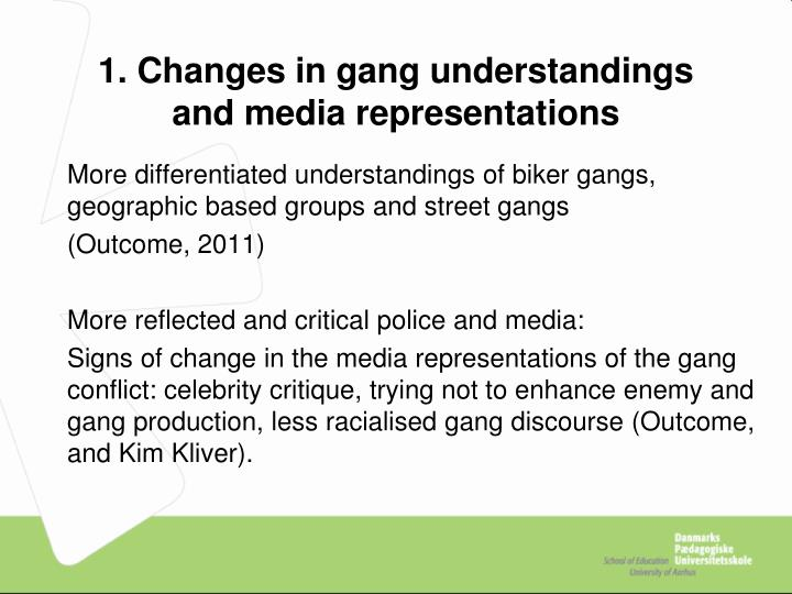 1. Changes in gang understandings and media representations