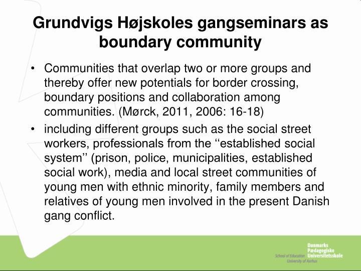 Grundvigs Højskoles gangseminars as boundary community