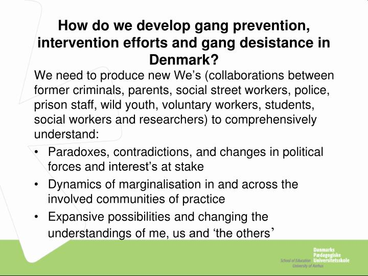 How do we develop gang prevention intervention efforts and gang desistance in denmark