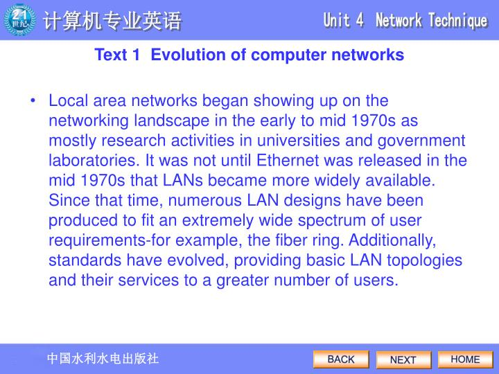 Local area networks began showing up on the networking landscape in the early to mid 1970s as mostly research activities in universities and government laboratories. It was not until Ethernet was released in the mid 1970s that LANs became more widely available. Since that time, numerous LAN designs have been produced to fit an extremely wide spectrum of user requirements-for example, the fiber ring. Additionally, standards have evolved, providing basic LAN topologies and their services to a greater number of users.