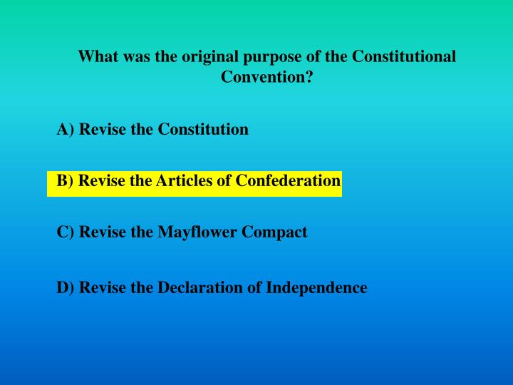 What was the original purpose of the Constitutional Convention?