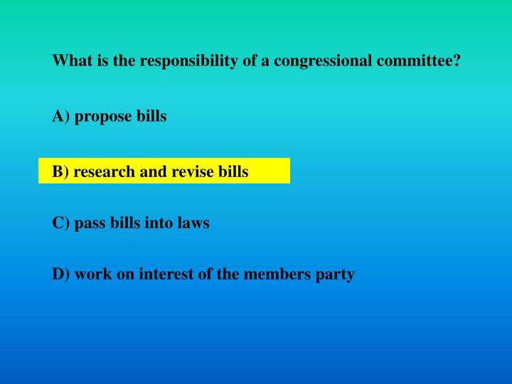 What is the responsibility of a congressional committee?