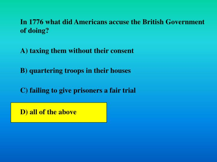 In 1776 what did Americans accuse the British Government of doing?