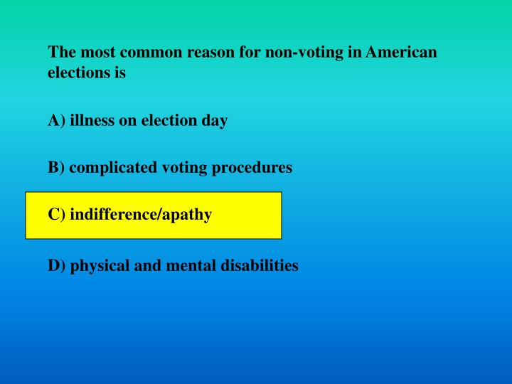 The most common reason for non-voting in American elections is