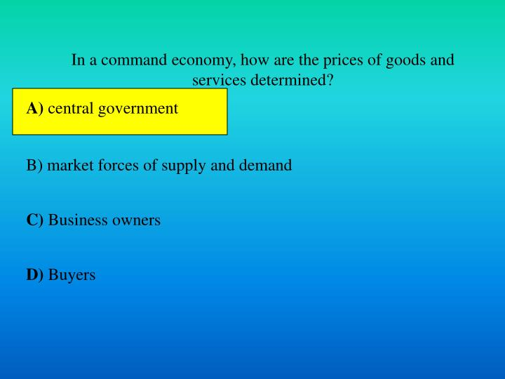 In a command economy, how are the prices of goods and services determined?