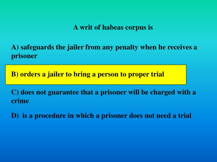 A writ of habeas corpus is