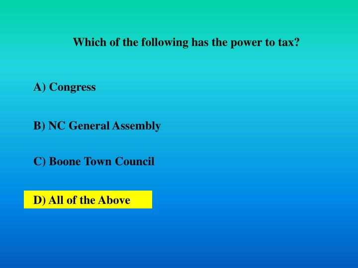 Which of the following has the power to tax?