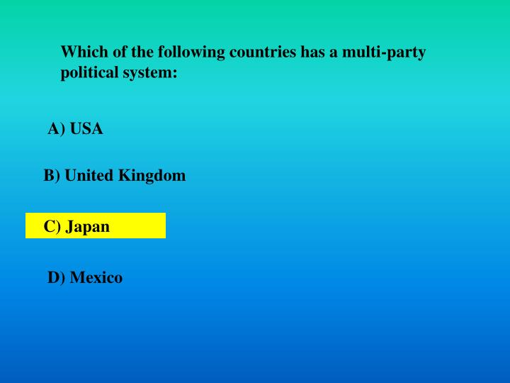 Which of the following countries has a multi-party political system: