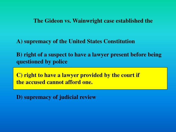 The Gideon vs. Wainwright case established the