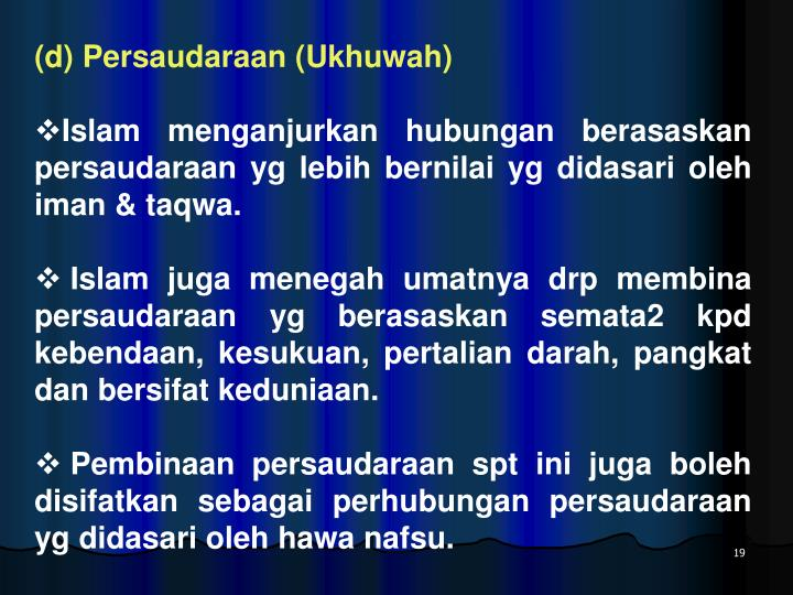 (d) Persaudaraan (Ukhuwah)