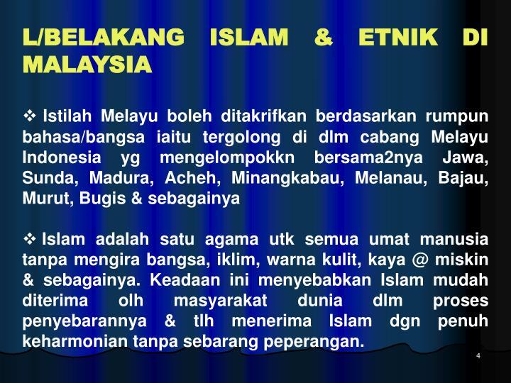 L/BELAKANG ISLAM & ETNIK DI MALAYSIA