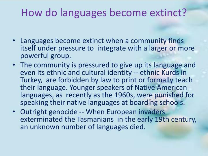 How do languages become extinct?