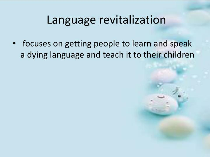Language revitalization