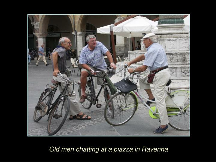 Old men chatting at a piazza in Ravenna