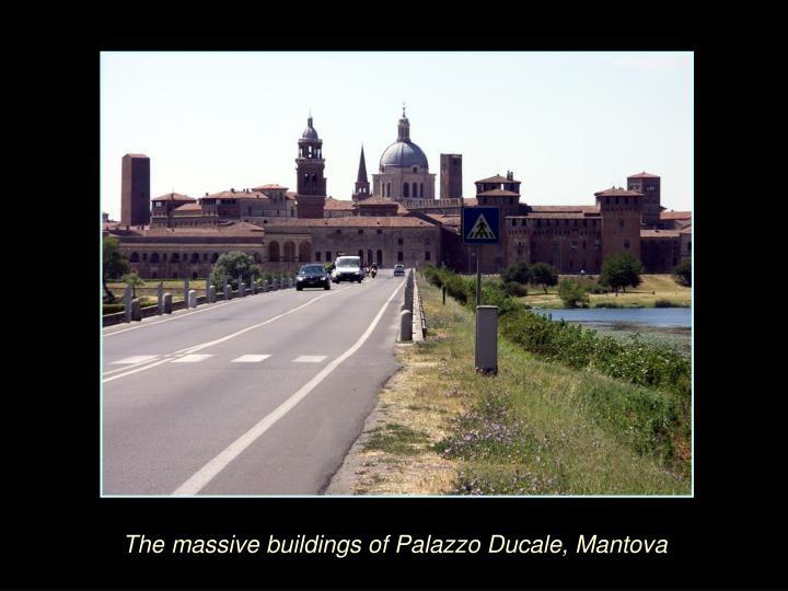 The massive buildings of Palazzo Ducale, Mantova