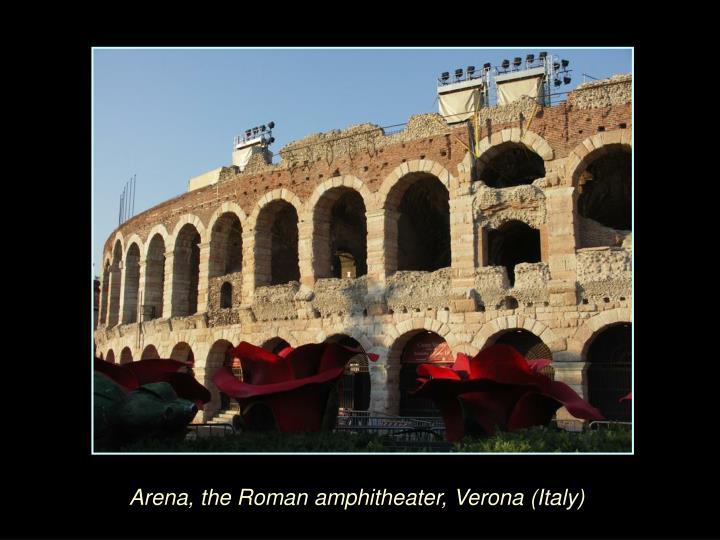 Arena, the Roman amphitheater, Verona (Italy)