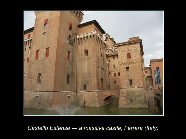 Castello Estense ― a massive castle, Ferrara (Italy)