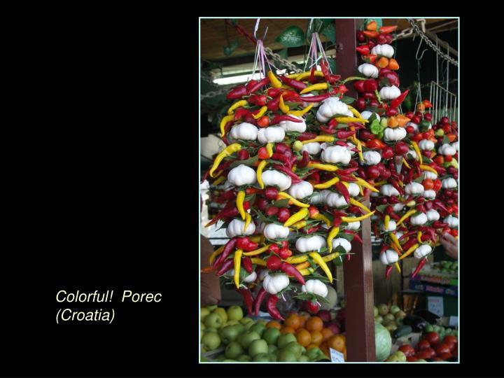 Colorful! Porec (Croatia)