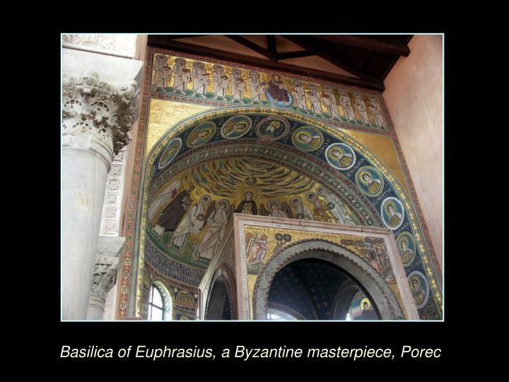 Basilica of Euphrasius, a Byzantine masterpiece, Porec