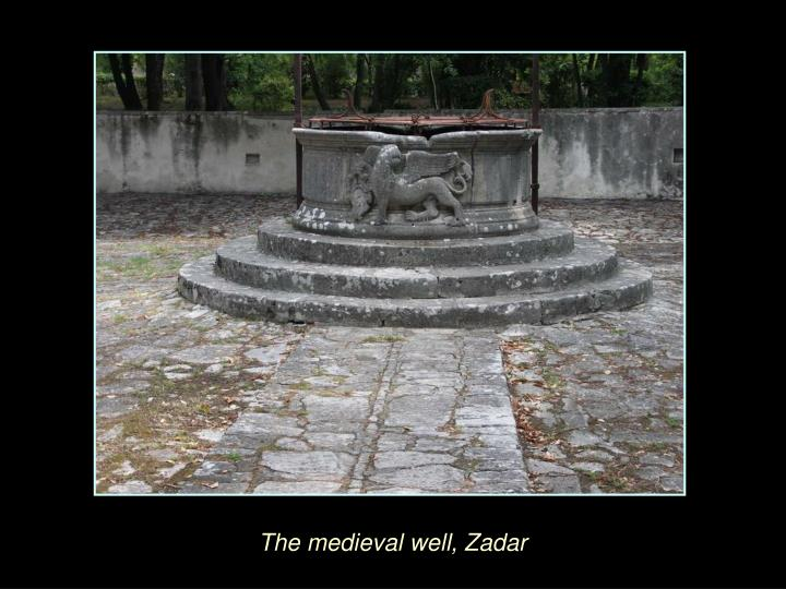 The medieval well, Zadar