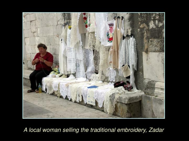 A local woman selling the traditional embroidery, Zadar