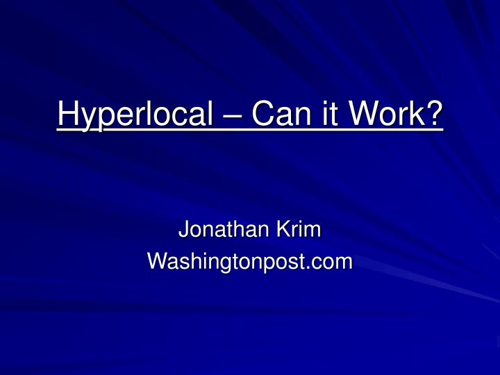 Hyperlocal can it work