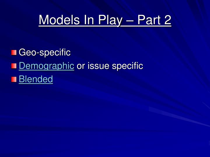 Models In Play – Part 2