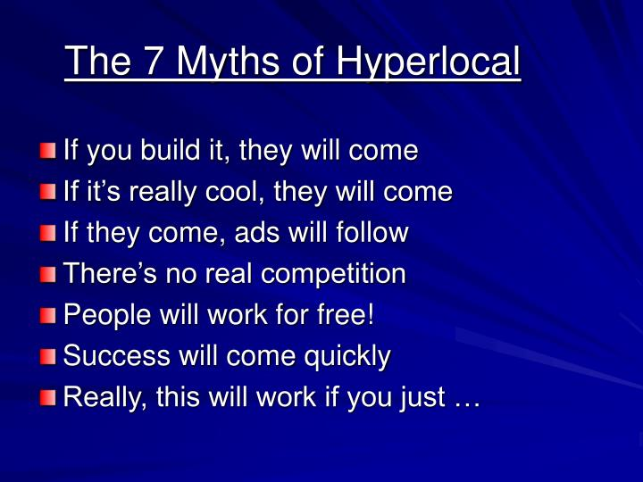 The 7 Myths of Hyperlocal