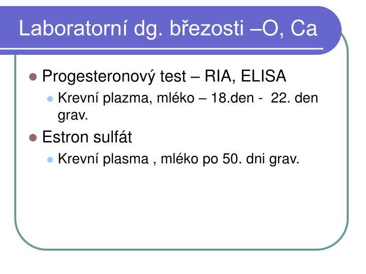 Laboratorní dg. březosti –O, Ca