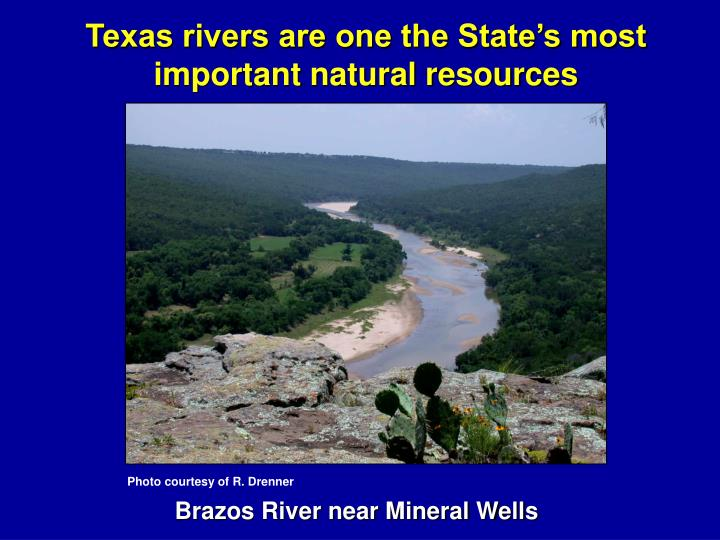 Texas rivers are one the State's most important natural resources