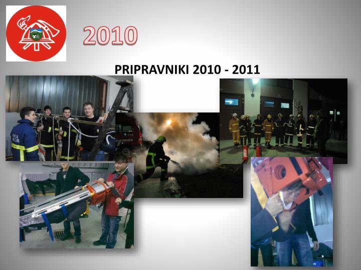 PRIPRAVNIKI 2010 - 2011