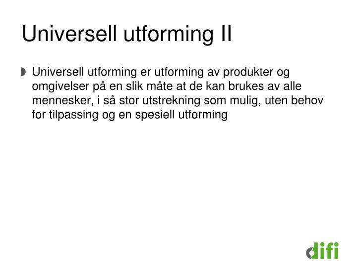 Universell utforming II
