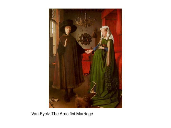 Van Eyck: The Arnolfini Marriage