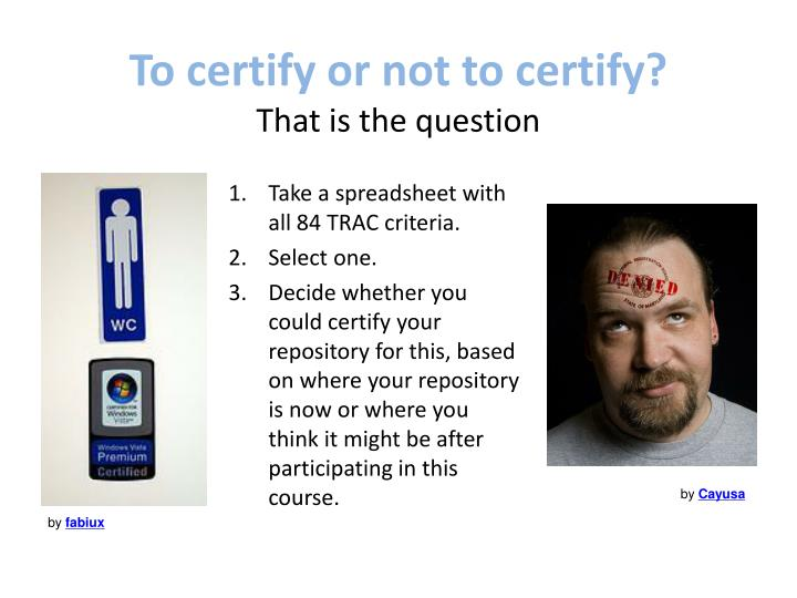 To certify or not to certify?