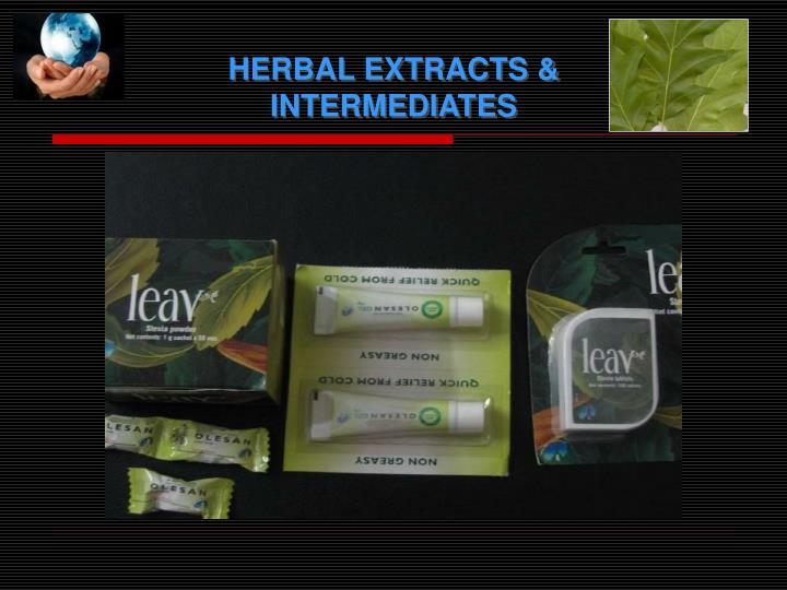 HERBAL EXTRACTS & INTERMEDIATES