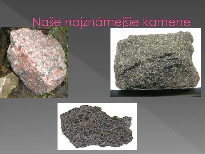 Naše najznámejšie kamene