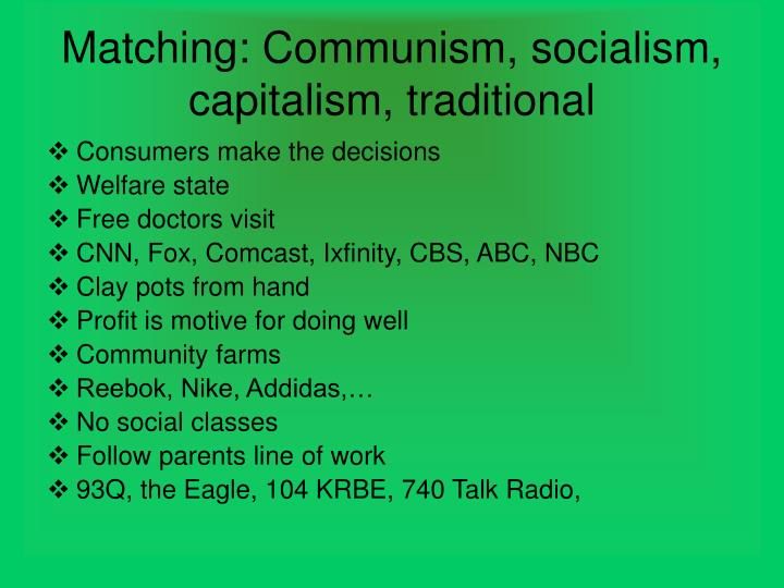 Matching: Communism, socialism, capitalism, traditional