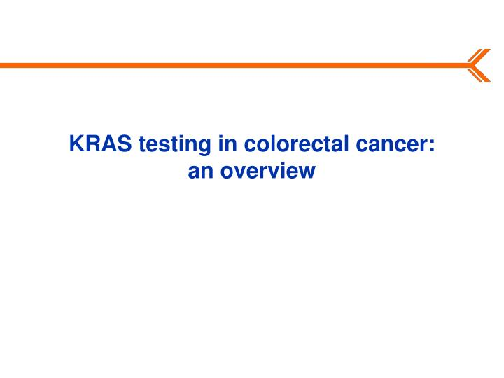 Kras testing in colorectal cancer an overview
