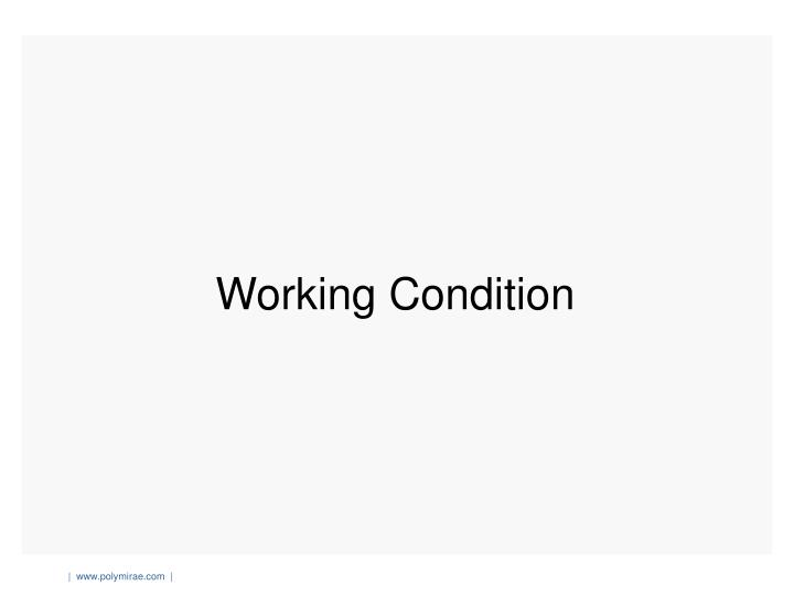 Working Condition
