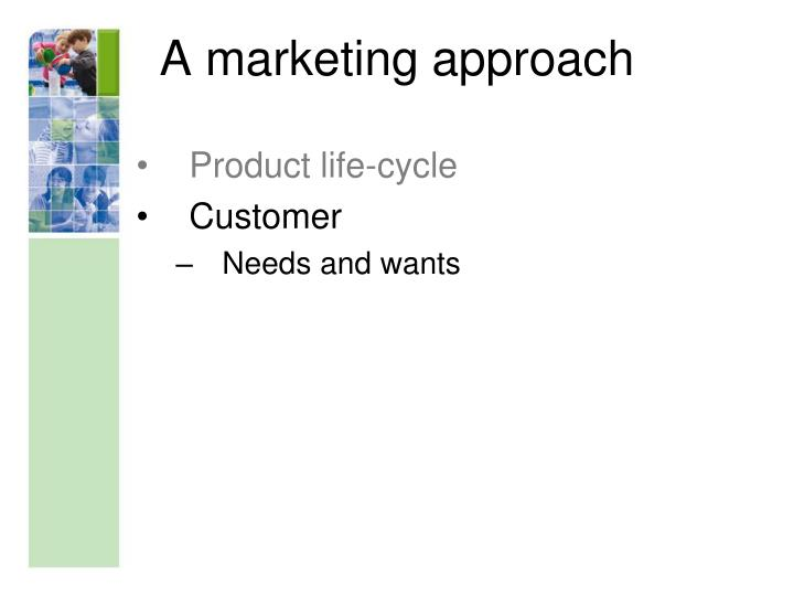 A marketing approach