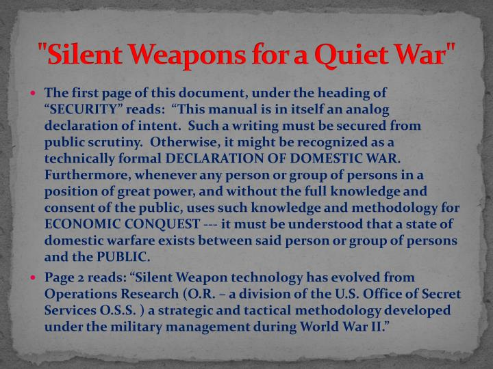 """Silent Weapons for a Quiet War"""