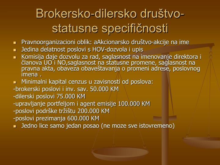 Brokersko-dilersko društvo-statusne specifičnosti