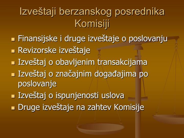 Izveštaji berzanskog posrednika Komisiji